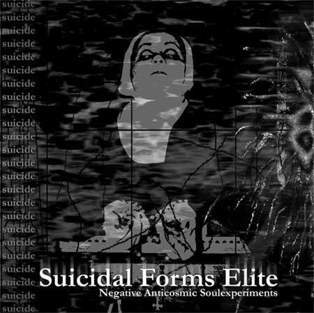 Suicidal Forms Elite - Negative Anticosmic Soulexperiments