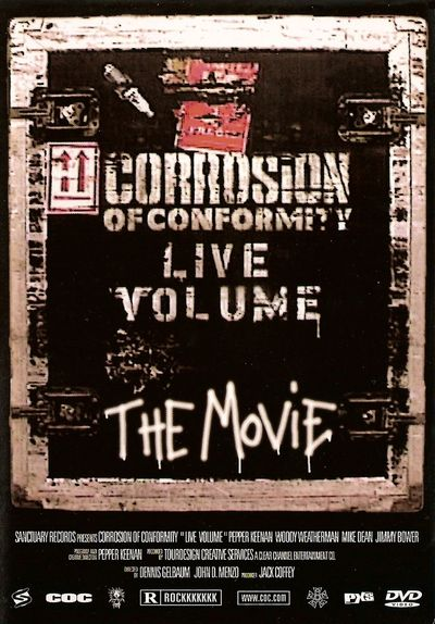 Corrosion of Conformity - Live Volume: The Movie