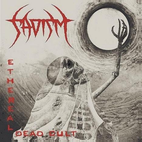 Sadism - Ethereal Dead Cult
