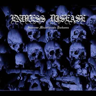 Endless Disease - Supreme Misanthropic Darkness