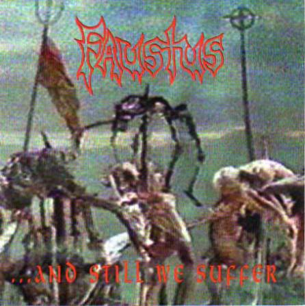 Faustus - ...and Still We Suffer