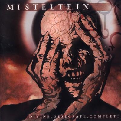 Misteltein - Divine. Desecrate. Complete