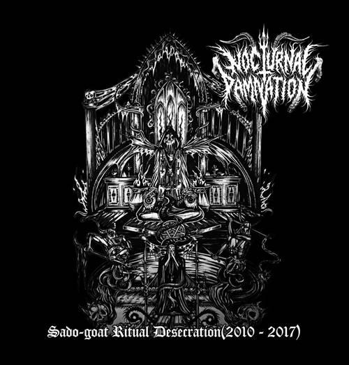 Nocturnal Damnation - Sado-goat Ritual Desecration (2010-2017)