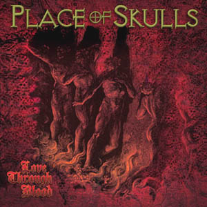 Place of Skulls - Love Through Blood