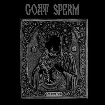 Goat Sperm - Voice in the Womb
