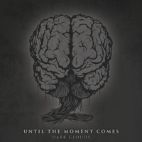 Until the Moment Comes - Dark Clouds