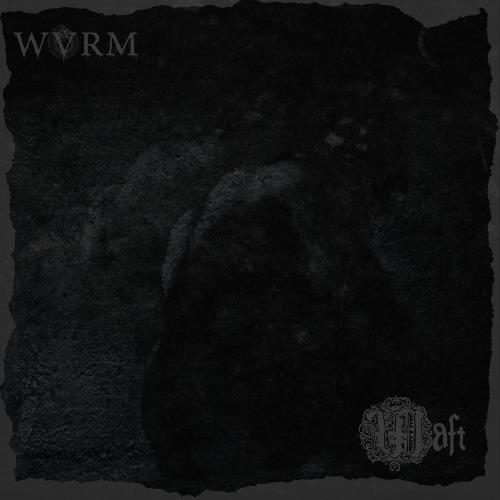 WVRM / Waft - The Blood of the Coven Is Thicker than Water of the Womb