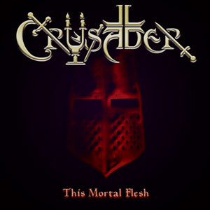 Crusader - This Mortal Flesh