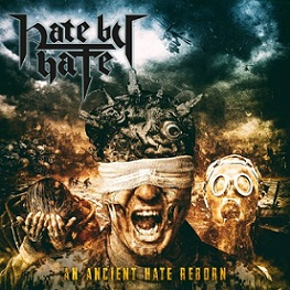 Hate by Hate — An Ancient Hate Reborn (2018)