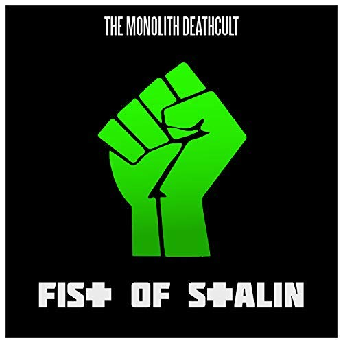 The Monolith Deathcult - Fist of Stalin