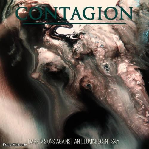 Contagion - Dark Visions Against an Illuminescent Sky