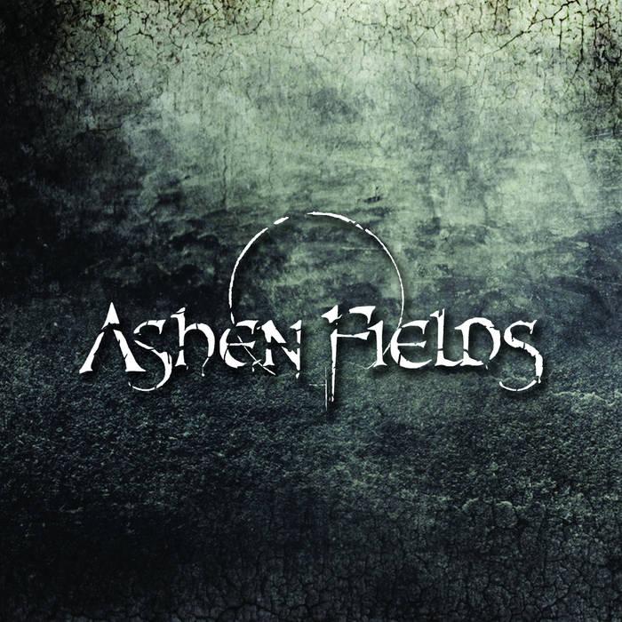 Ashen Fields - Ashen Fields