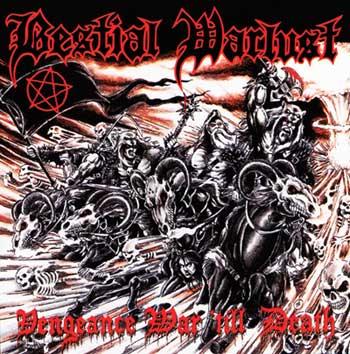Bestial Warlust - Vengeance War 'till Death