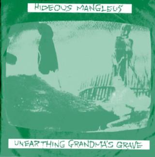Hideous Mangleus - Unearthing Grandma's Grave