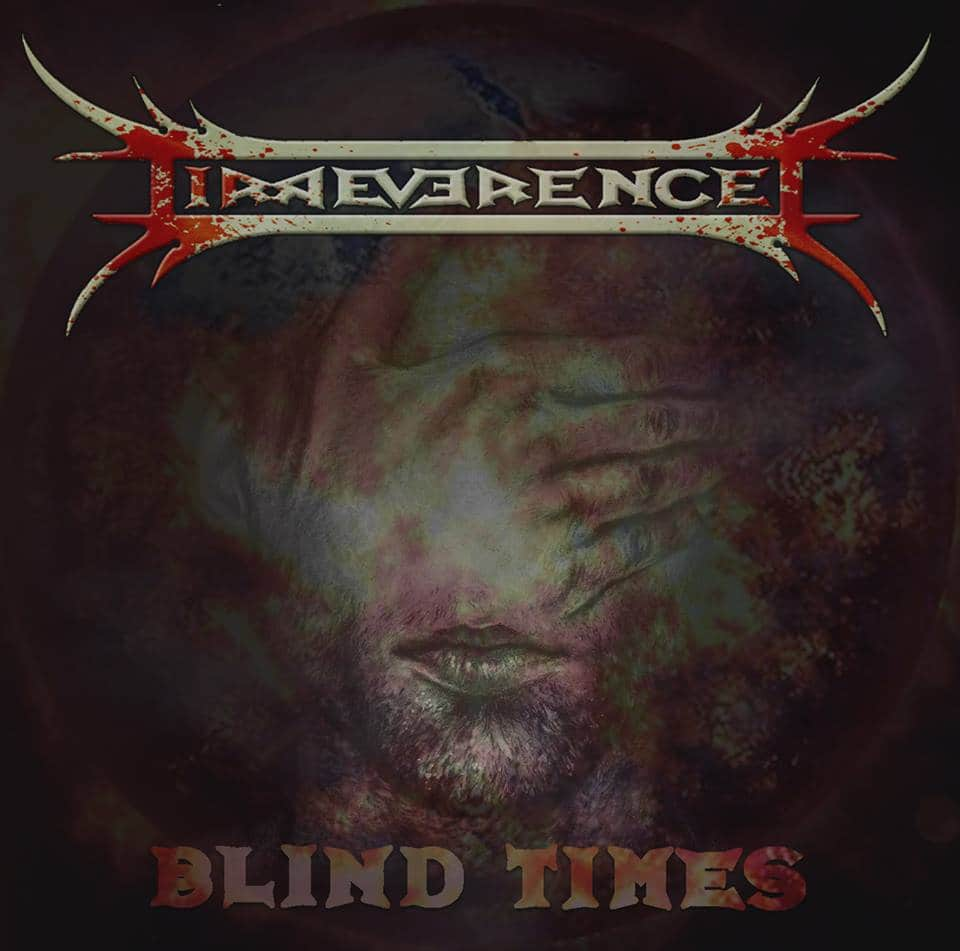 Irreverence - Blind Times