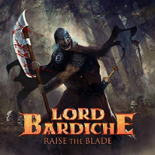 Lord Bardiche - Raise the Blade