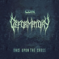 Deformatory - Once upon the Cross