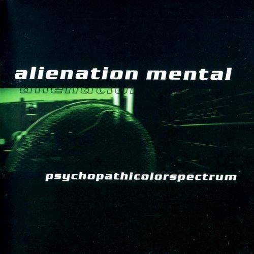Alienation Mental - Psychopathicolorspectrum