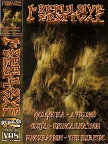 Avulsed / Golgotha / Reincarnation / Uncreation / Ouija / The Heretic - 1st Repulsive Festival