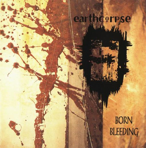 Earthcorpse - Born Bleeding