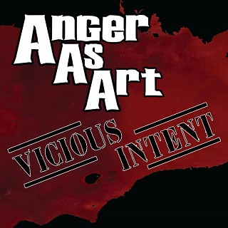 Anger as Art - Vicious Intent