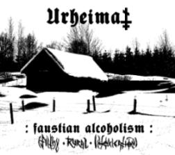 Urheimat - Faustian Alcoholism