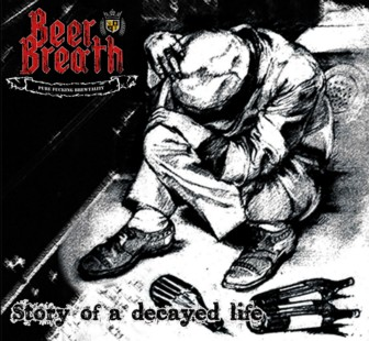 Beer Breath - Story of a Decayed Life