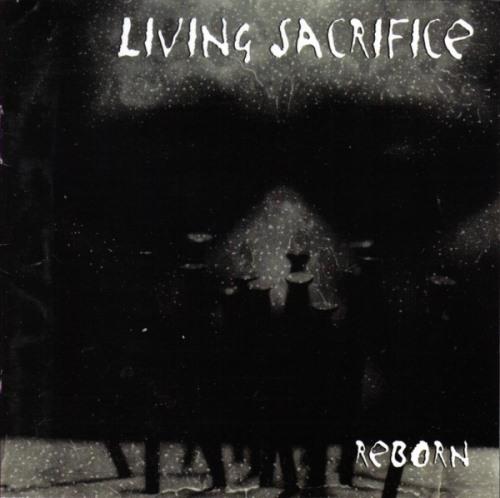 Living Sacrifice - Reborn