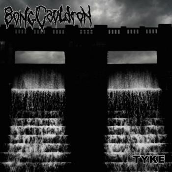 BongCauldron - Tyke
