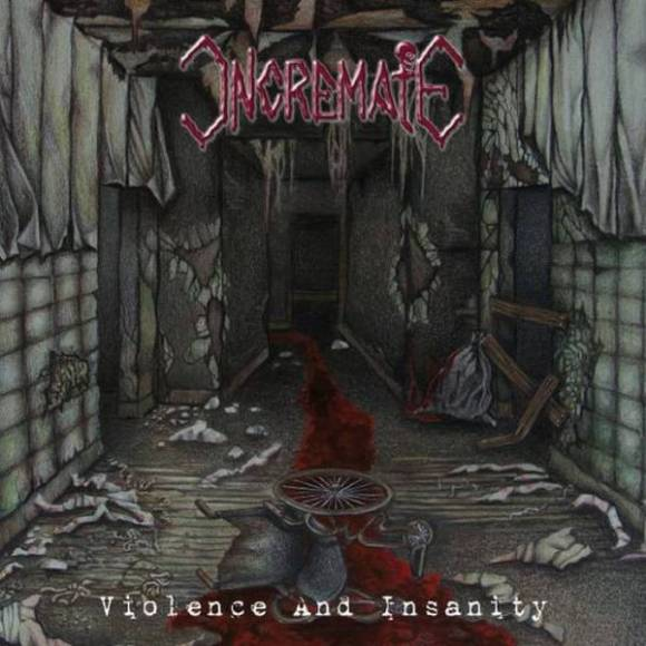Incremate - Violence and Insanity