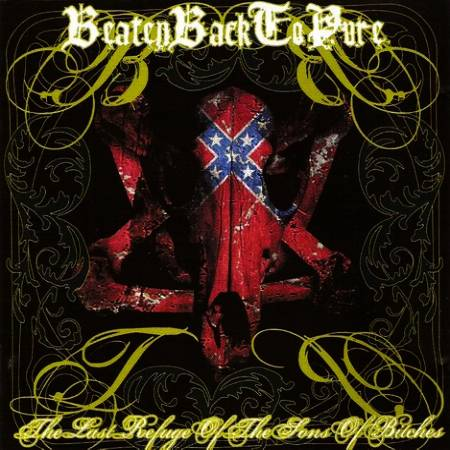 Beaten Back to Pure - The Last Refuge of the Sons of Bitches