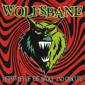 Wolfsbane - Lifestyles of the Broke and Obscure