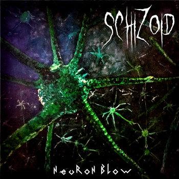 Schizoid - Neuron Blow