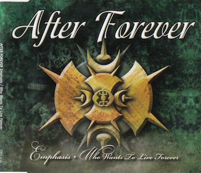 After Forever - Emphasis / Who Wants to Live Forever