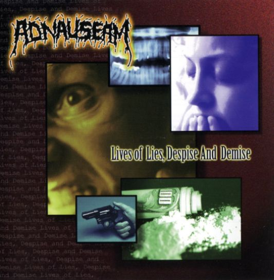 Adnauseam - Lives of Lies, Despise and Demise