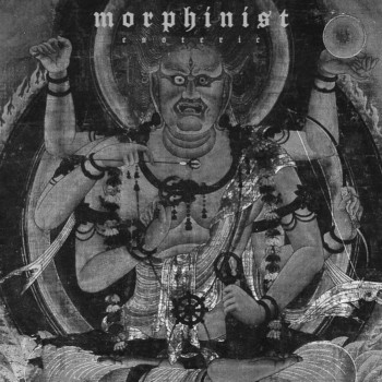 Morphinist - Esoteric