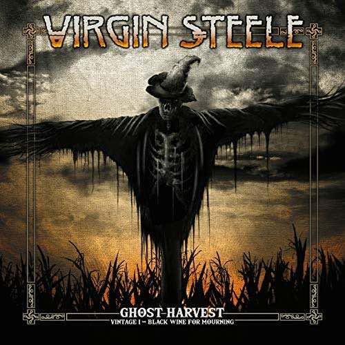 Virgin Steele - Ghost Harvest - Vintage I - Black Wine for Mourning