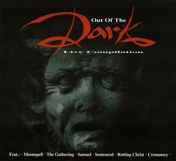 Samael / Moonspell / Sentenced / Rotting Christ / Crematory / The Gathering - Out of the Dark - Live Compilation