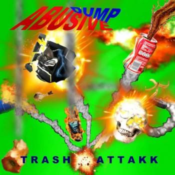Abusive Dump - Trash Attakk