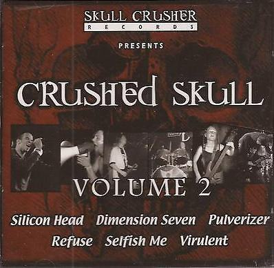 Pulverizer / Virulent / Silicon Head - Crushed Skull Volume 2