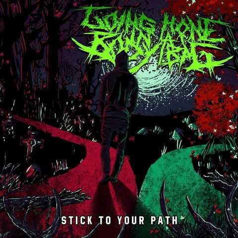 Going Home in a Body Bag - Stick to Your Path