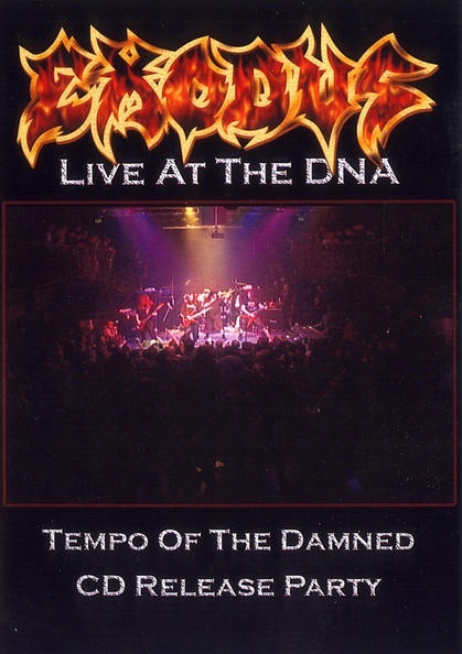 Exodus - Live at the DNA (Tempo of the Damned CD Release Party)