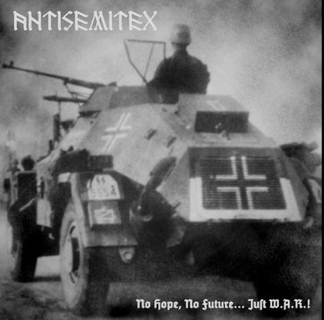 Antisemitex - No Hope, No Future... Just W.A.R.!