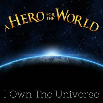 A Hero for the World - I Own the Universe