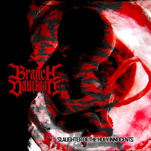 Branch Davidian - Slaughter of the Holy Innocents