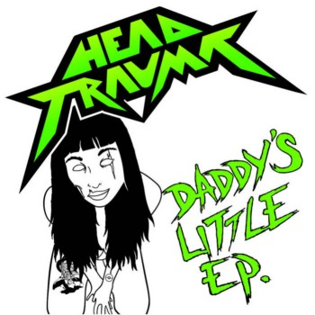 Head Trauma - Daddy's Little EP