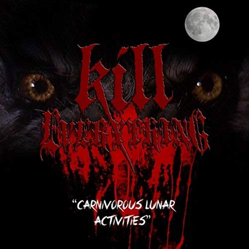 Kill Everything - Carnivorous Lunar Activities