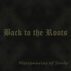 Back to the Roots - Mercenaries of Souls