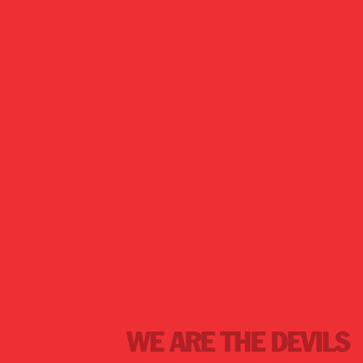 The Devils - We Are the Devils