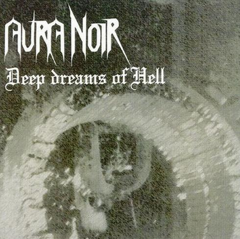 Aura Noir - Deep Dreams of Hell